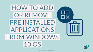 How to add or remove pre installed Applications from Windows 10