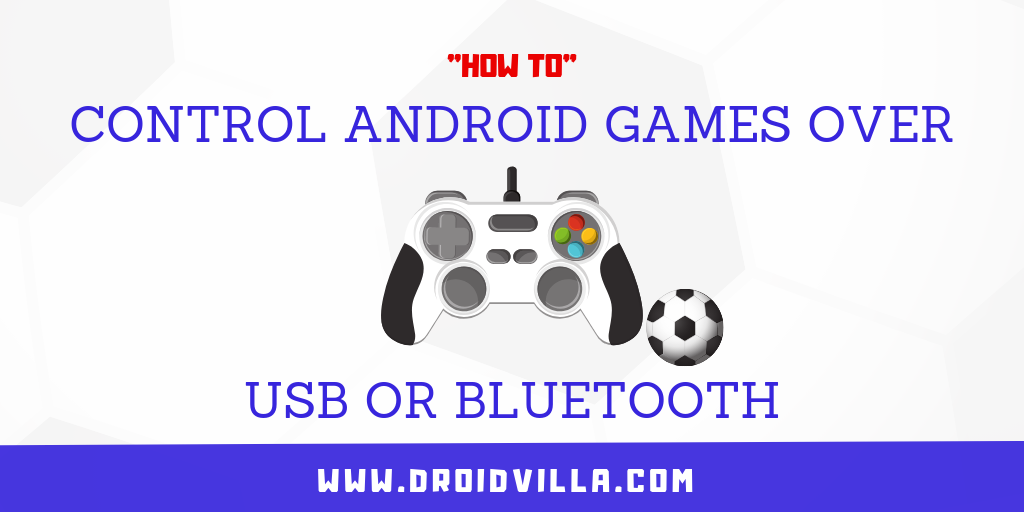 How To Control Android Games Over USB or Bluetooth