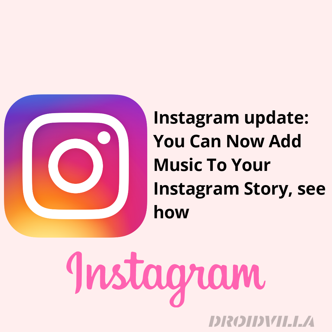 Instagram update: You Can Now Add Music To Your Instagram Story, see how