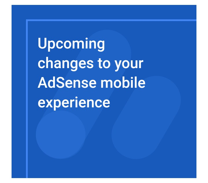 Adsense: We Will Stop Supporting The AdSense Mobile Application Over The Next Few Months