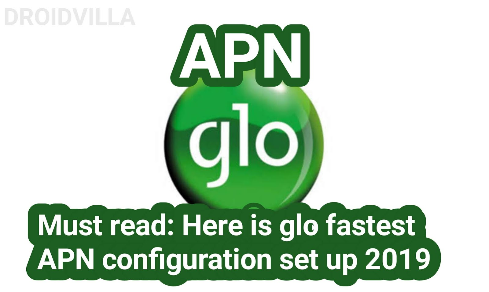 Must read: Here is glo fastest APN configuration set up 2020