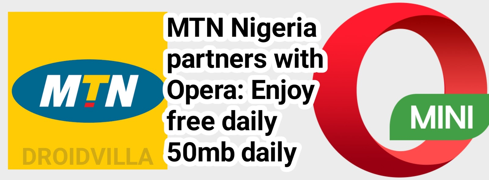 MTN Nigeria partners with Opera: Enjoy free daily 50mb daily