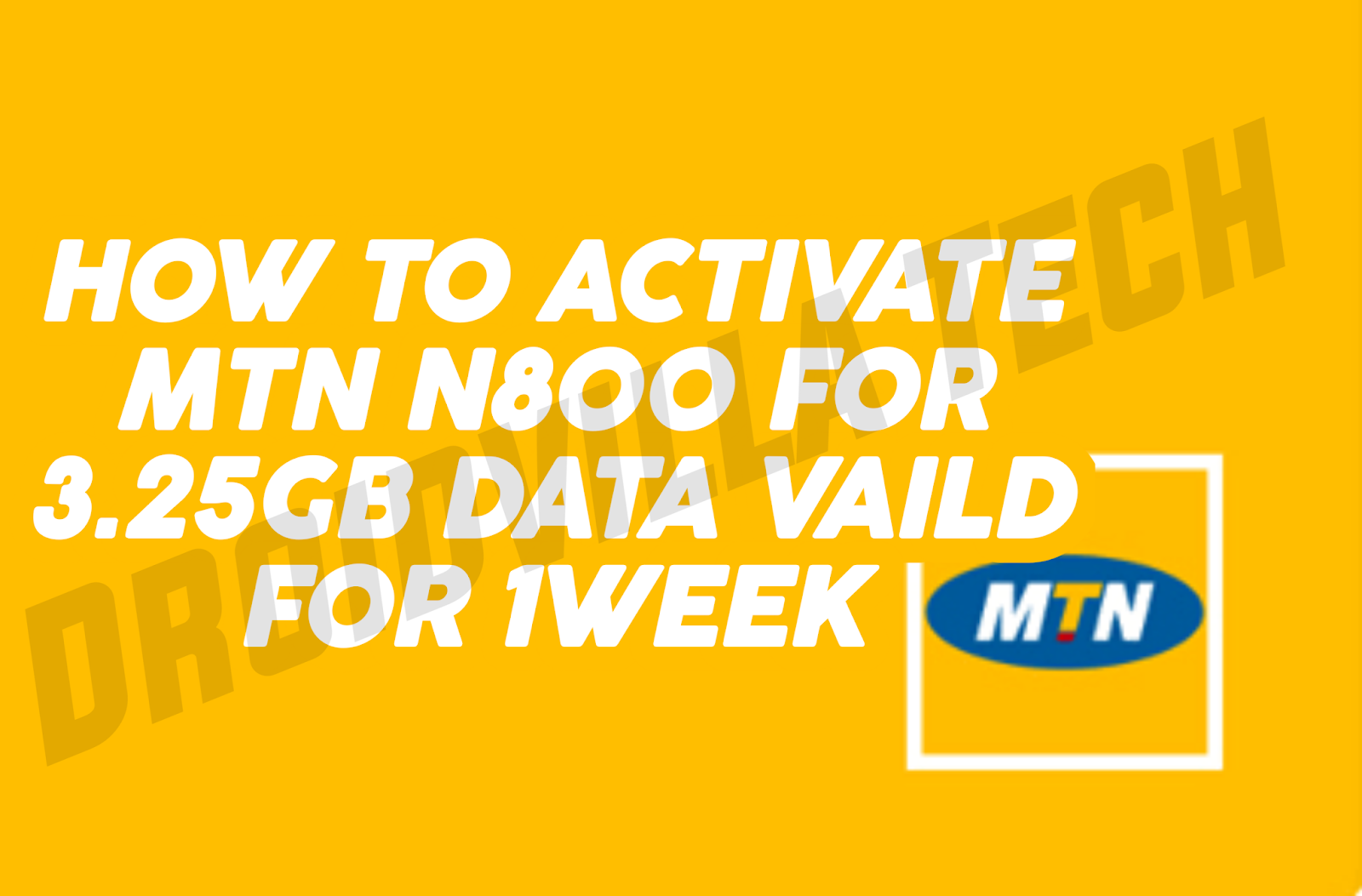 How to activate MTN N800 for 3.25GB data vaild for 1week