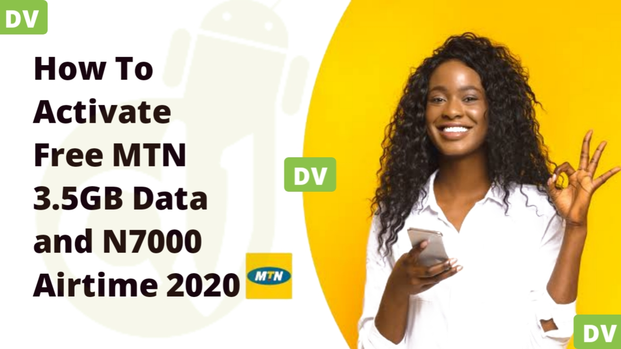 How To Activate Free MTN 3.5GB Data and N7000 Airtime 2020