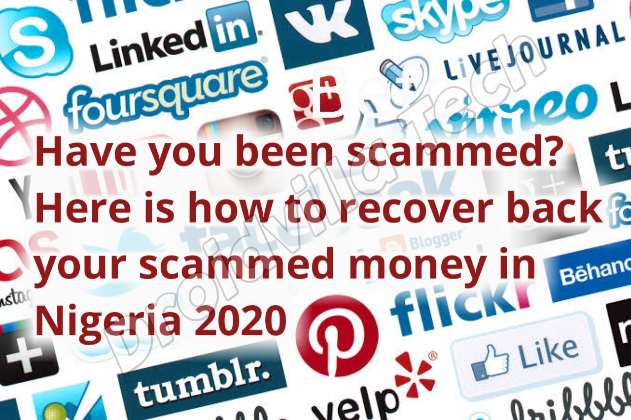 Have you been scammed? Here is how to recover back your scammed money in Nigeria 2020