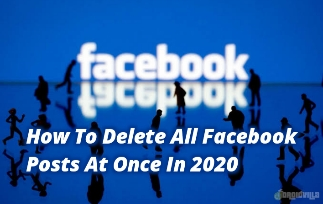How To Delete All Facebook Posts, Remove all timeline Tags and Hide All Facebook Posts At Once In 2020