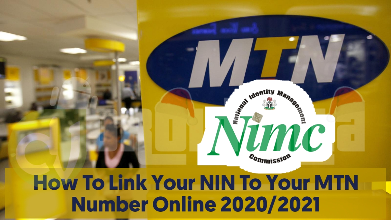 Two Working Methods To Link Your NIN To Your MTN Number Online 2020/2021