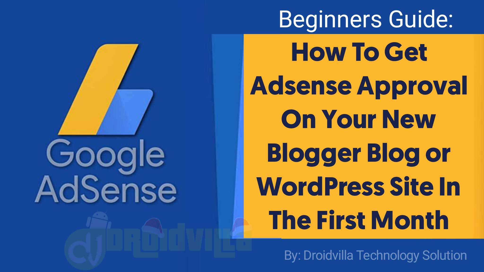 How To Get Adsense Approval On Your New Blogger Blog or WordPress Site In The First Month