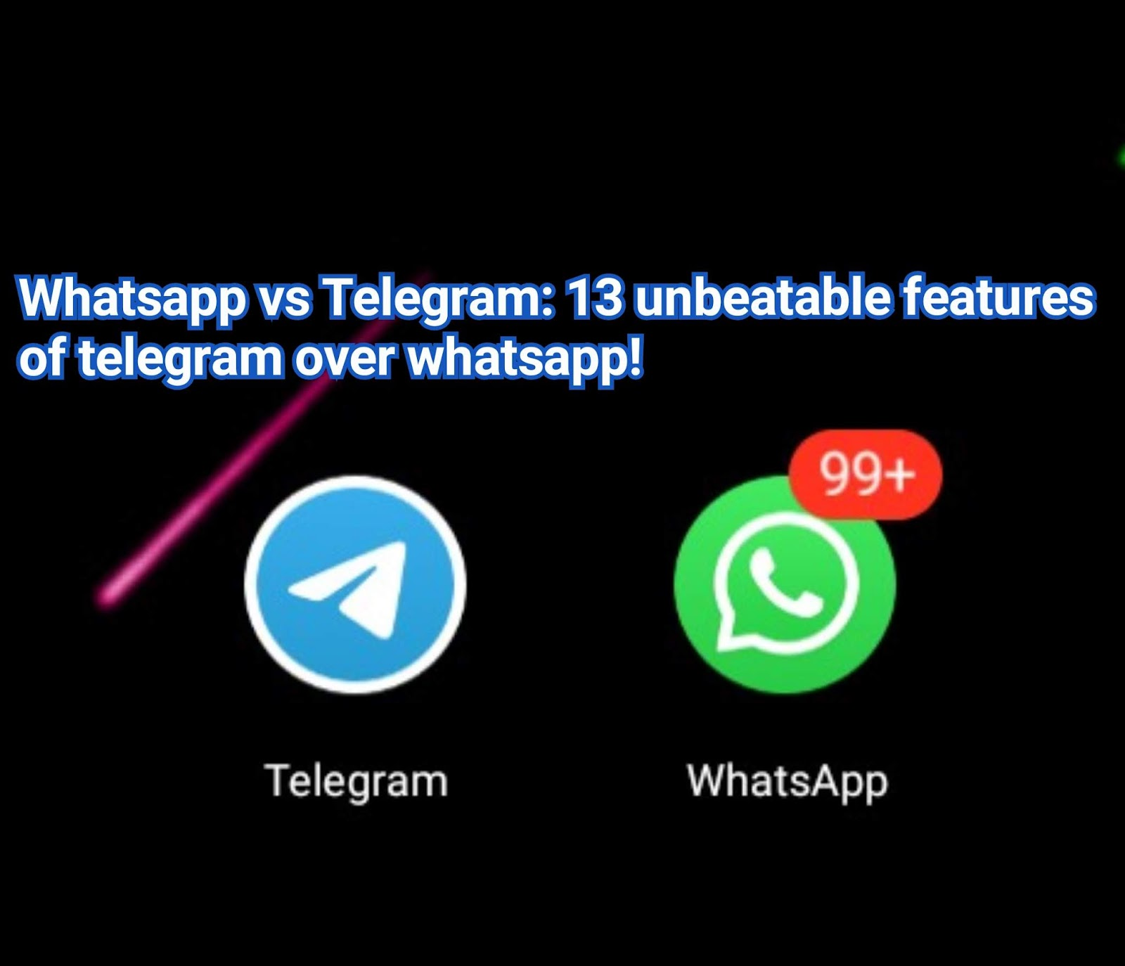 Dropping whatsapp to use telegram, here are 13 amazing features to expect on telegram