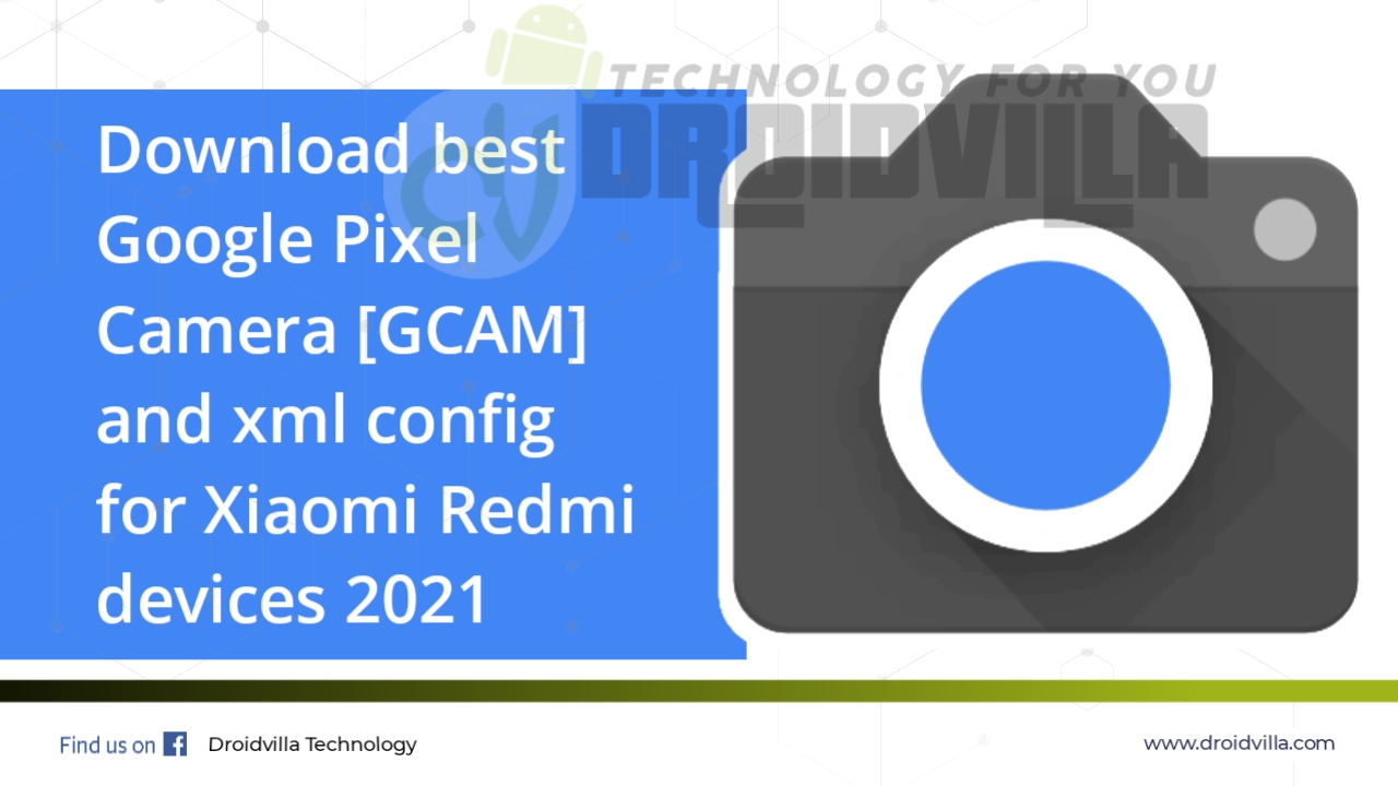 Download best Google Pixel Camera [GCAM] and xml config for Xiaomi Redmi devices 2021