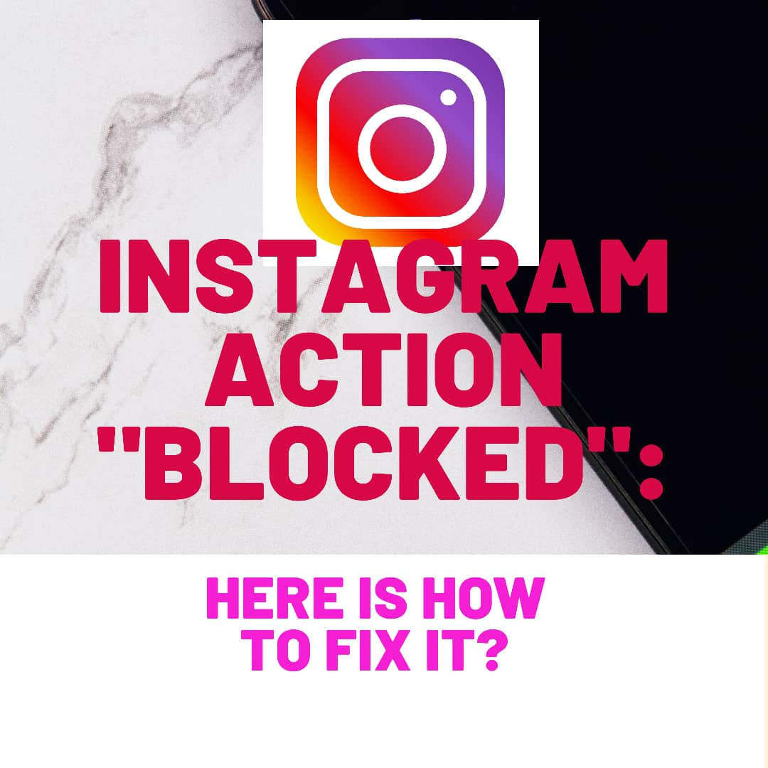 """Instagram Action """"Blocked"""": Here is How to Fix It?"""